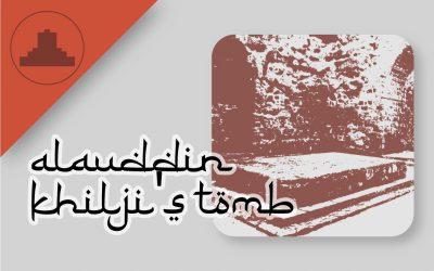 alauddin khilji's tomb and madrassa