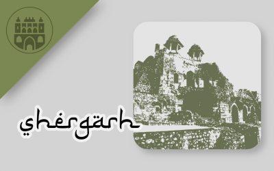 sher shahbad, purana qila, shergarh