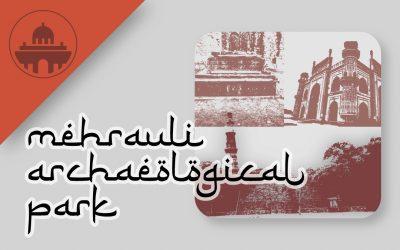 walk– mehrauli archaeological park