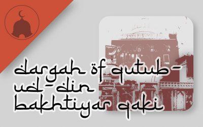 walk- dargah of qutub-ud-din bakhtiyar qaki